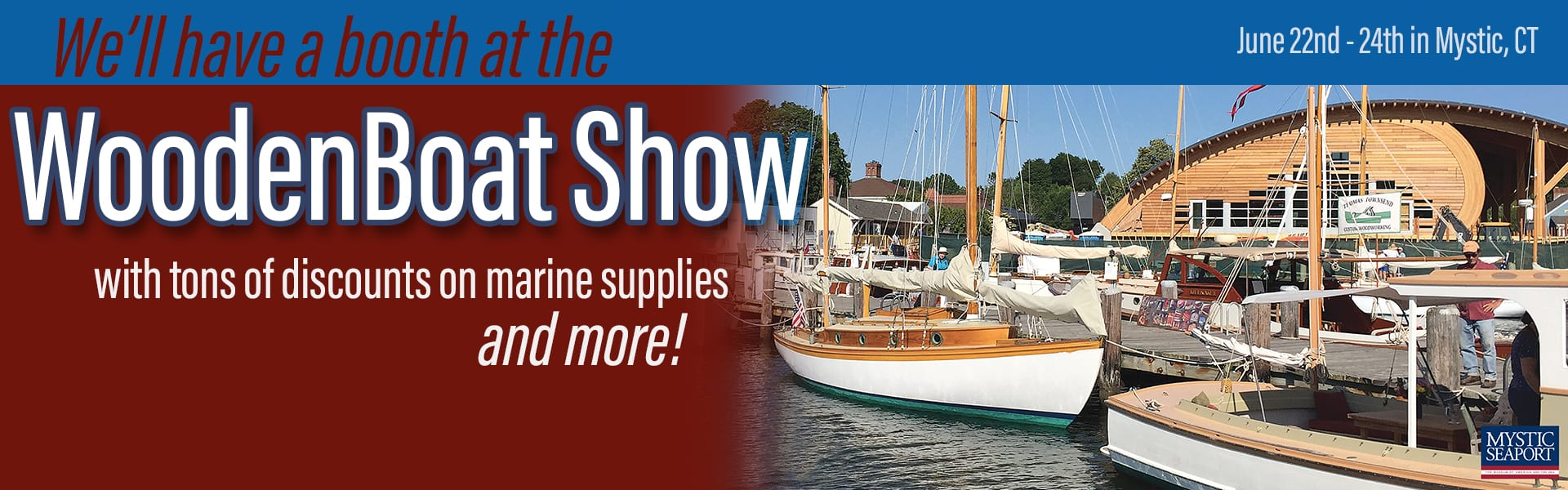 Visit HM at the WoodenBoat Show!